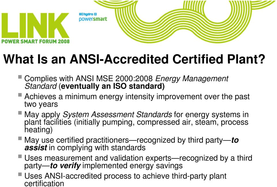 years May apply System Assessment Standards for energy systems in plant facilities (initially pumping, compressed air, steam, process heating) May use