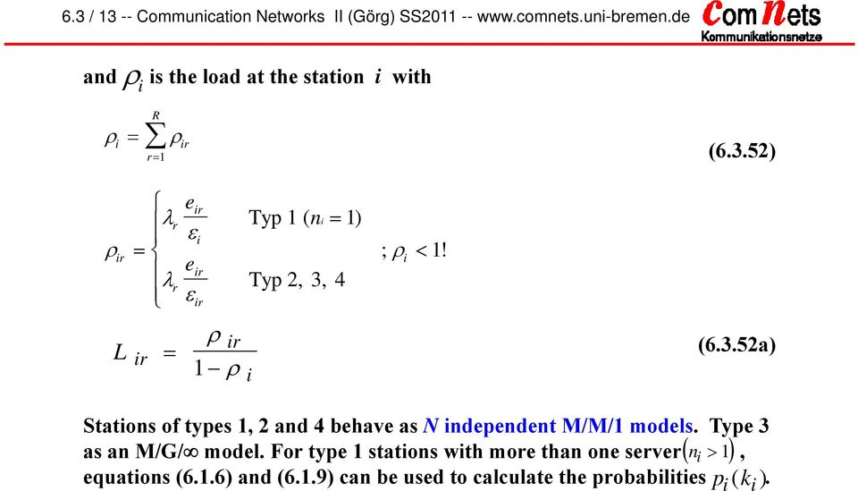 (6.3.52a) Statons of types, 2 and 4 behave as N ndependent M/M/ models. Type 3 as an M/G/ model.