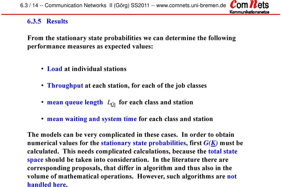 be very complcated n these cases. In order to obtan numercal values for the statonary state probabltes, frst G(K) must be calculated.