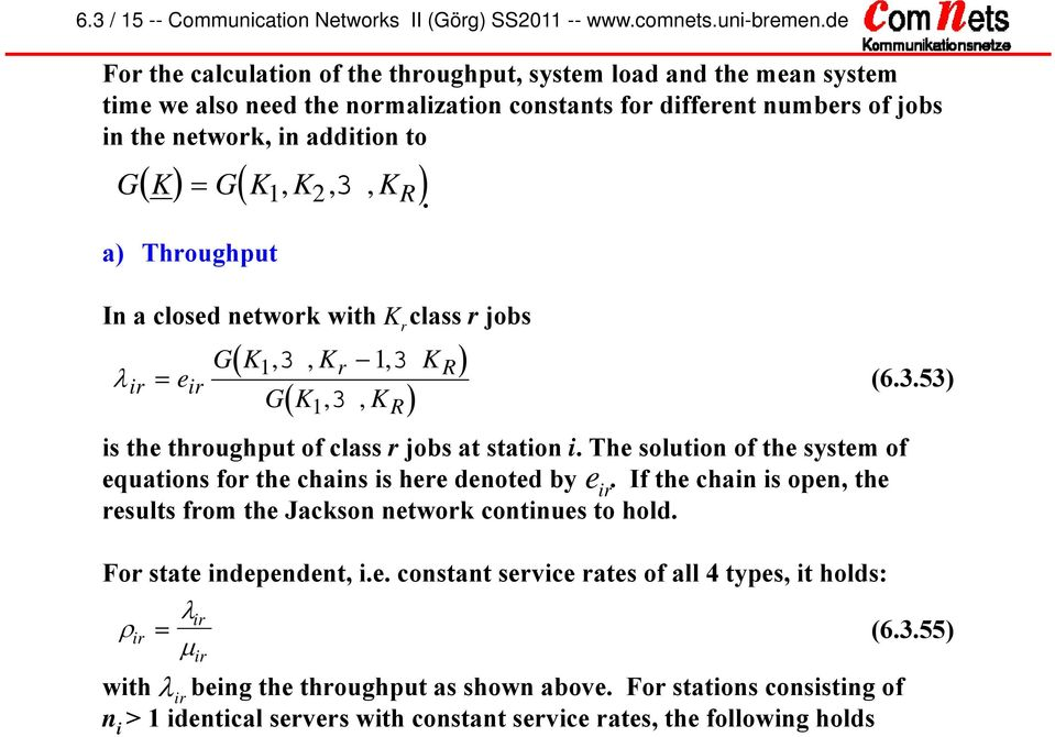 a) Throughput In a closed network wth K r class r jobs r, K,, r e r GK, K, K R GK K K K. R s the throughput of class r jobs at staton.