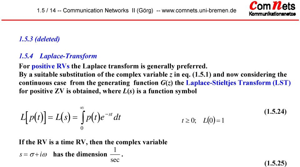 ) and now considering the continuous case from the generating function G(z)theLaplace-Stieltjes Transform (LST) for positive ZV is obtained,
