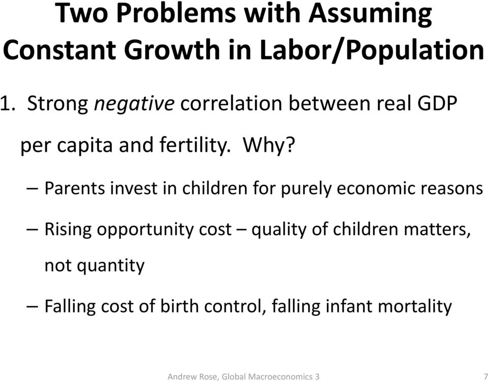 Parents invest in children for purely economic reasons Rising opportunity cost
