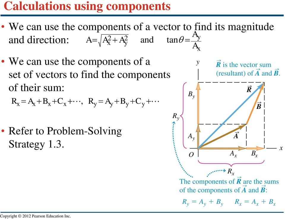 components of a set of vectors to find the components of their sum: R A