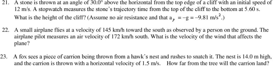A small airplane flies at a velocity of 145 km/h toward the south as observed by a person on the ground. The airplane pilot measures an air velocity of 172 km/h south.