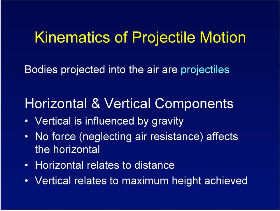 by gravity No force (neglecting air resistance) affects the