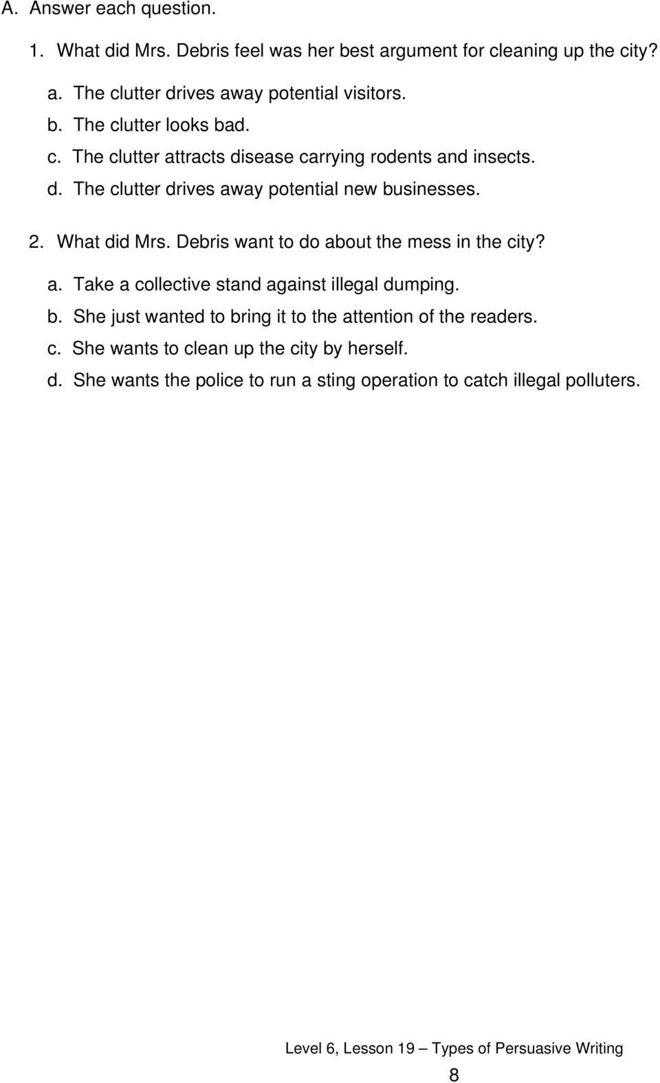 What did Mrs. Debris want to do about the mess in the city? a. Take a collective stand against illegal dumping. b.