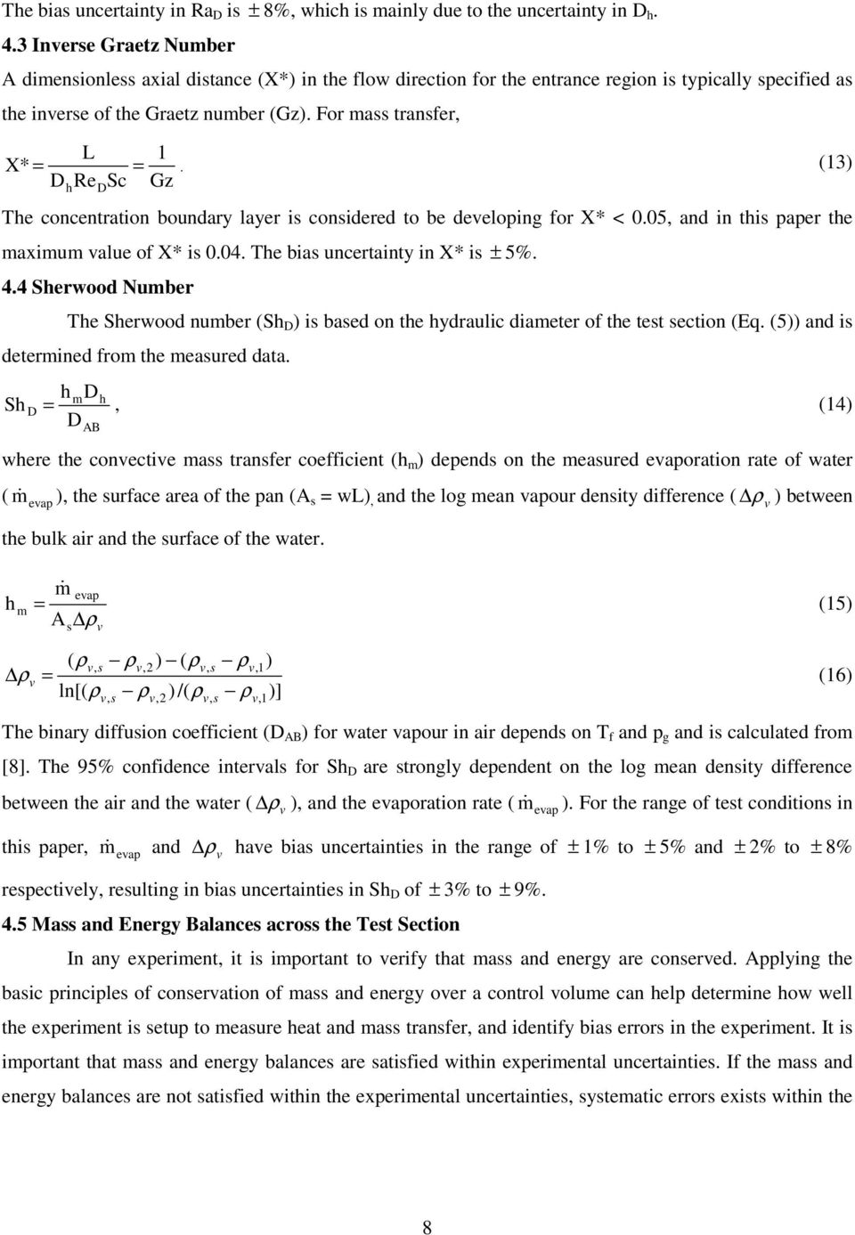 For mass transfer, L 1 X* = =. (13) Re Sc Gz h The concentration boundary layer is considered to be developing for X* < 0.05, and in this paper the maximum value of X* is 0.04.