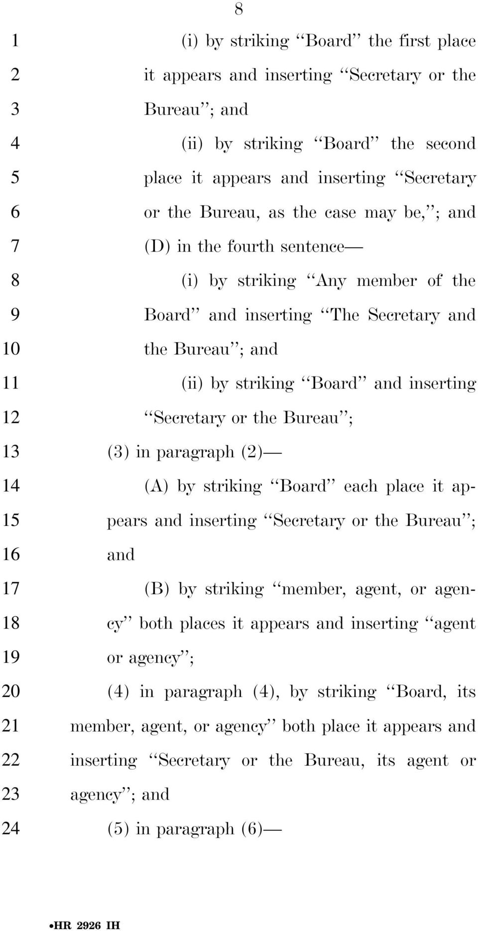 inserting Secretary or the Bureau ; () in paragraph () 1 (A) by striking Board each place it ap- 1 pears and inserting Secretary or the Bureau ; 1 and (B) by striking member, agent, or agen- 1 cy