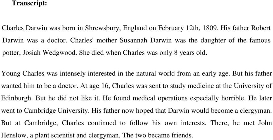 Young Charles was intensely interested in the natural world from an early age. But his father wanted him to be a doctor.