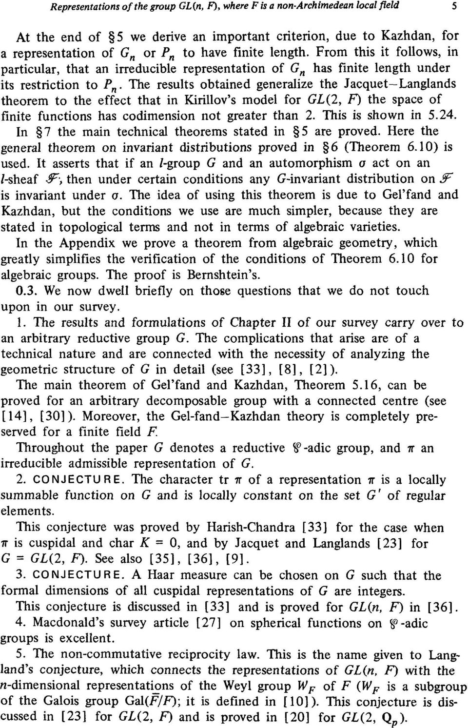 the effect that in Kirillov's model for GL(2, F) the space of finite functions has codimension not greater than 2 This is shown in 524 In 7 the main technical theorems stated in 5 are proved Here the
