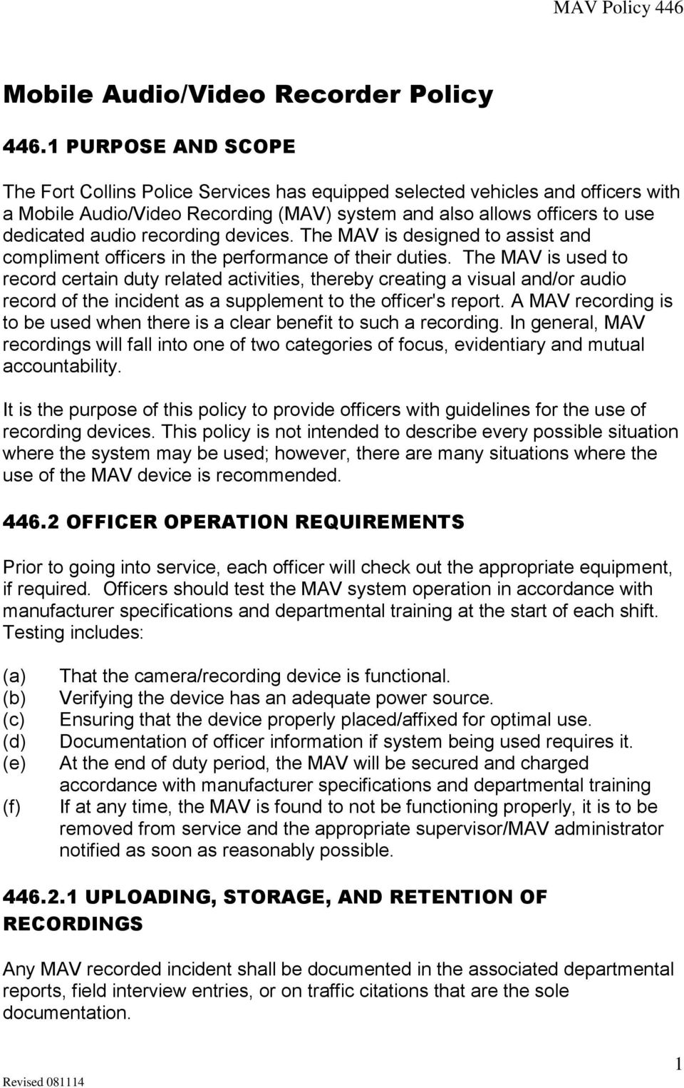 recording devices. The MAV is designed to assist and compliment officers in the performance of their duties.