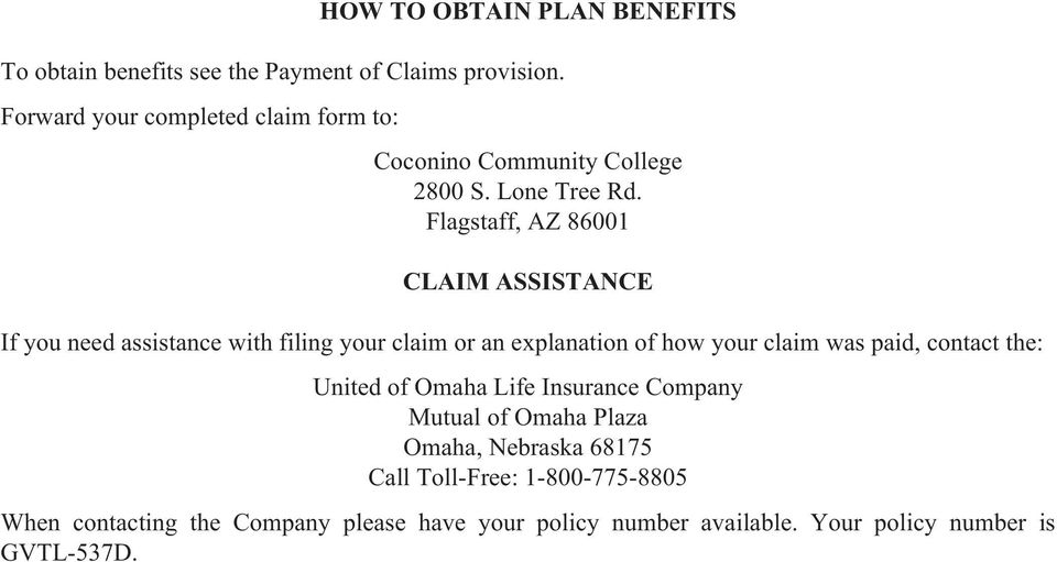 Flagstaff, AZ 86001 CLAIM ASSISTANCE If you need assistance with filing your claim or an explanation of how your claim was paid,