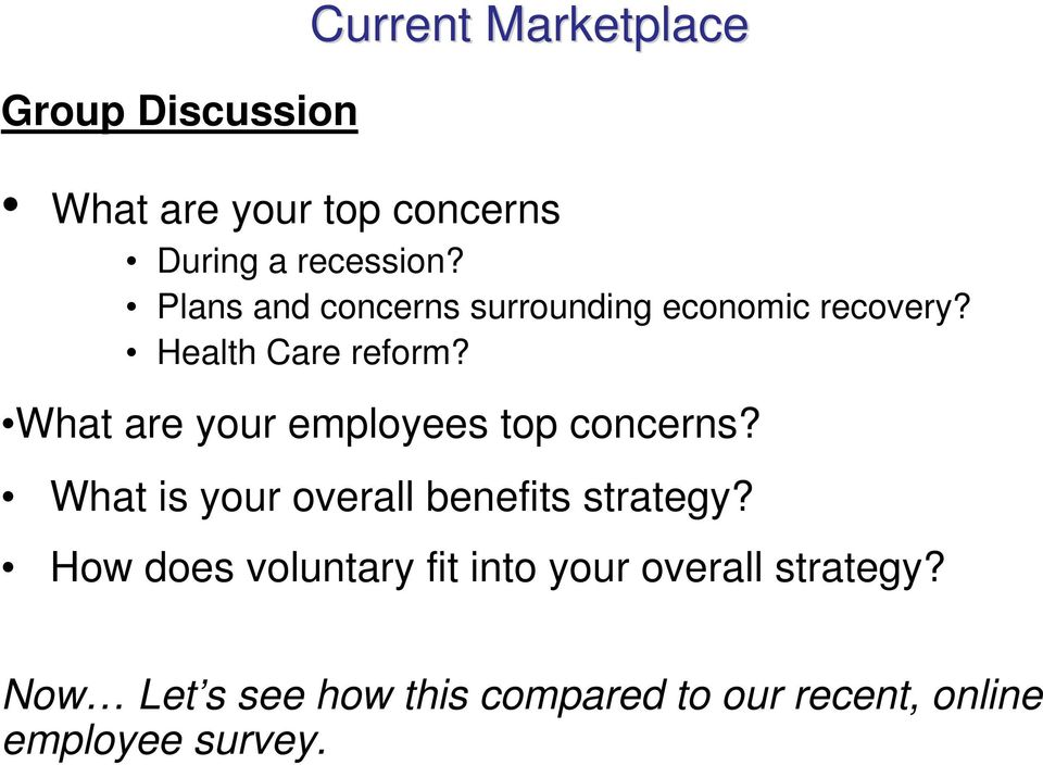 What are your employees top concerns? What is your overall benefits strategy?