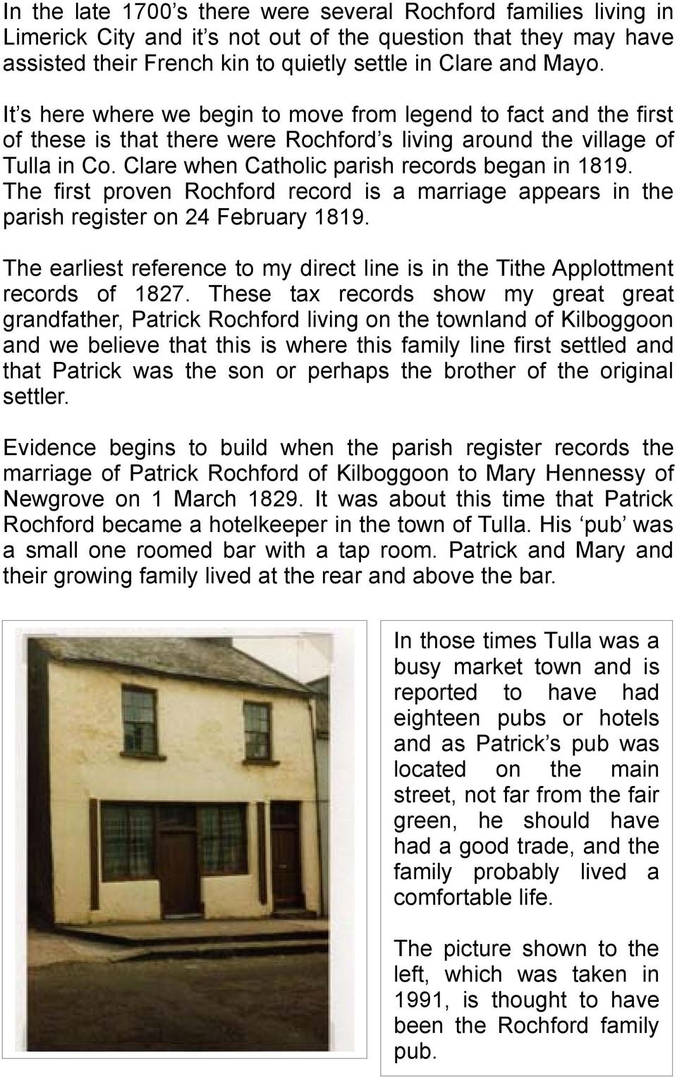 The first proven Rochford record is a marriage appears in the parish register on 24 February 1819. The earliest reference to my direct line is in the Tithe Applottment records of 1827.