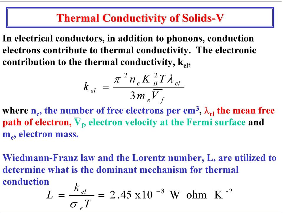 3, λ el the mean free path of electron, V f, electron velocity at the Fermi surface and m e, electron mass.