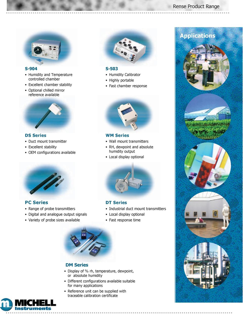 Series Range of probe transmitters Industrial duct mount transmitters Digital and analogue output signals Local display optional Variety of probe sizes available Fast response time Local display