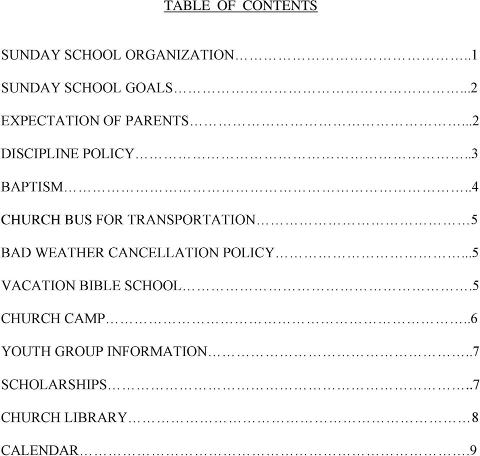 .4 CHURCH BUS FOR TRANSPORTATION 5 BAD WEATHER CANCELLATION POLICY.