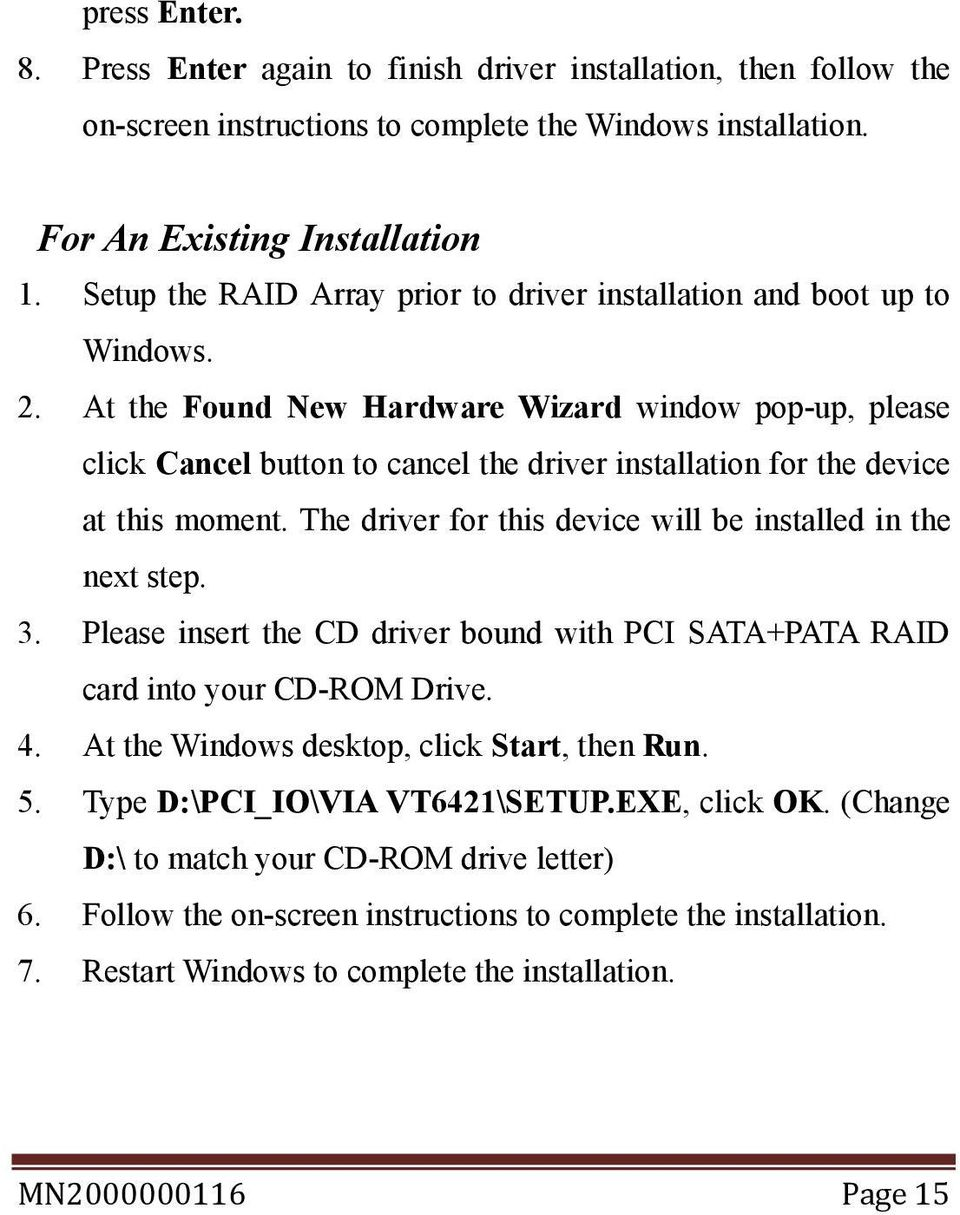 At the Found New Hardware Wizard window pop-up, please click Cancel button to cancel the driver installation for the device at this moment.