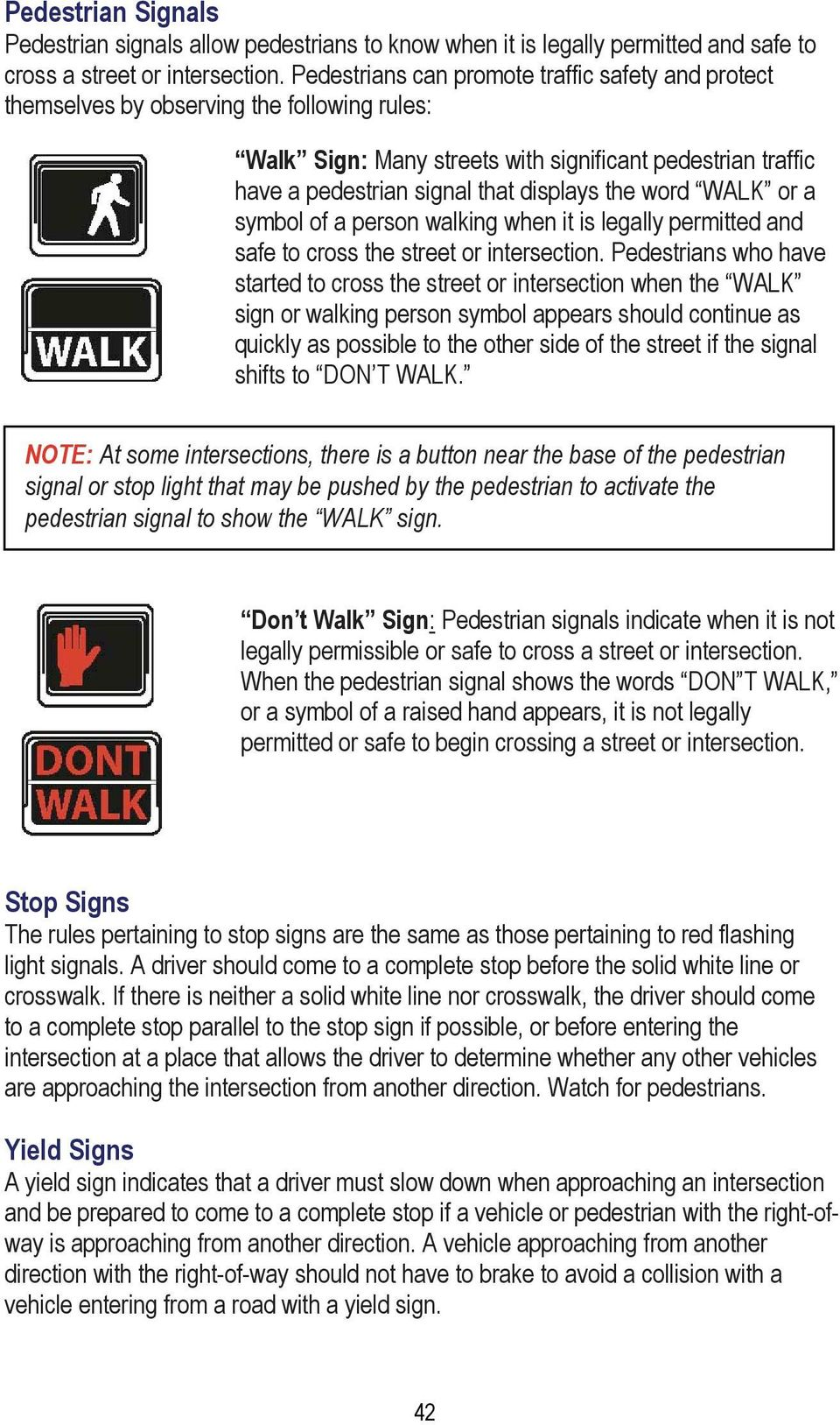 word WALK or a symbol of a person walking when it is legally permitted and safe to cross the street or intersection.