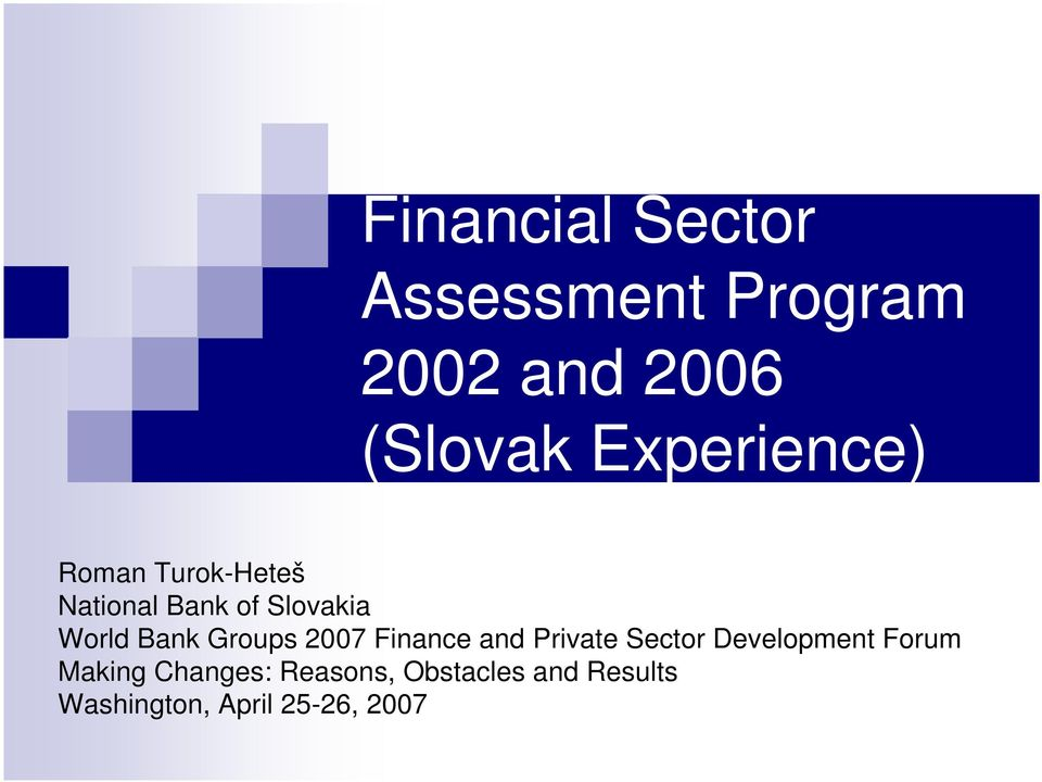 Bank Groups 2007 Finance and Private Sector Development Forum