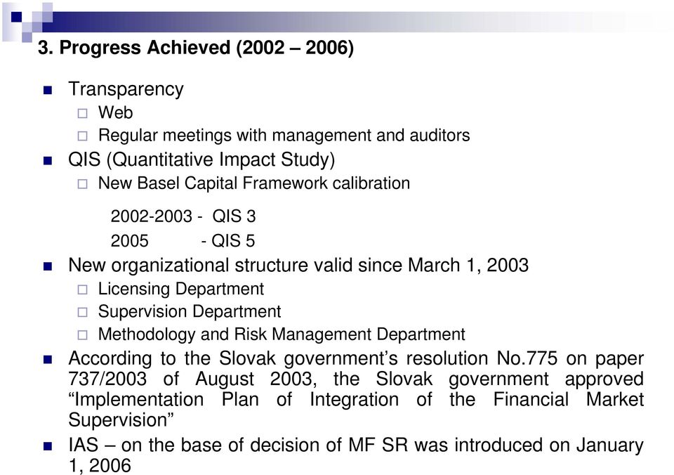 Department Methodology and Risk Management Department According to the Slovak government s resolution No.