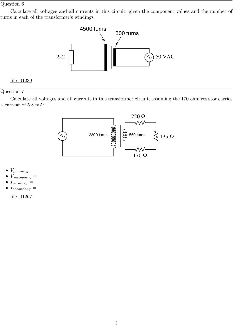Calculate all voltages and all currents in this transformer circuit, assuming the 170 ohm resistor carries a