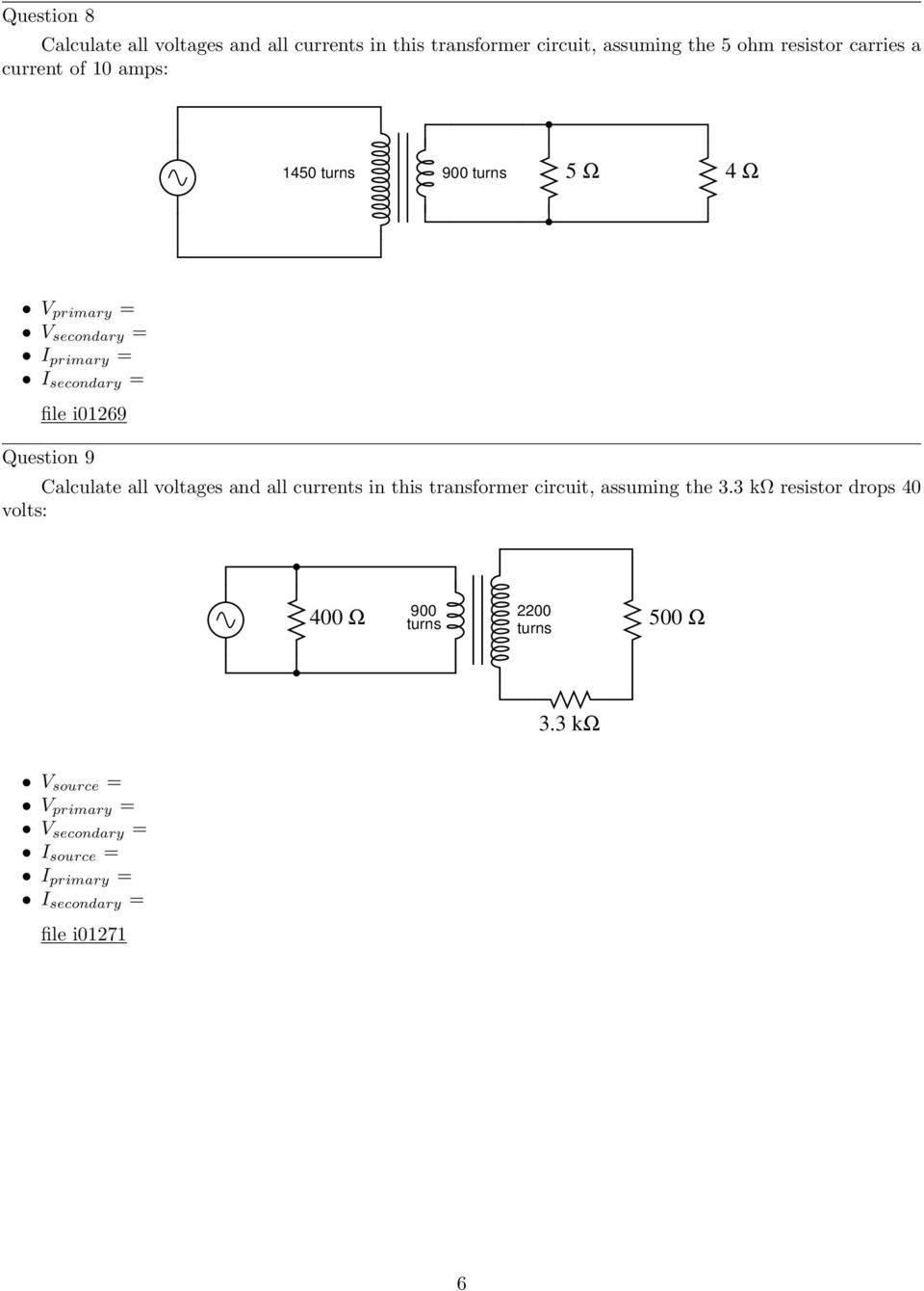 Question 9 Calculate all voltages and all currents in this transformer circuit, assuming the 3.