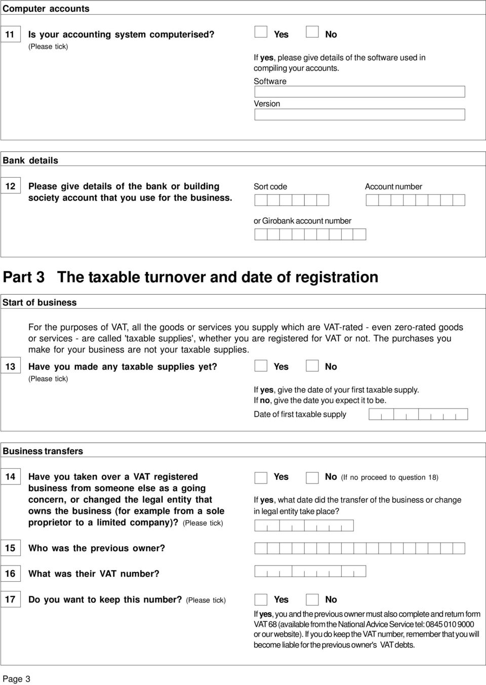 or Girobank account number Part 3 The taxable turnover and date of registration Start of business For the purposes of VAT, all the goods or services you supply which are VAT-rated - even zero-rated