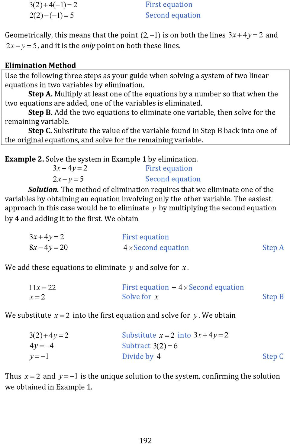 Multiply at least one of the equations by a number so that when the two equations are added, one of the variables is eliminated. Step B.