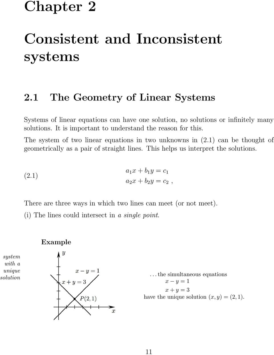 It is important to understand the reason for this. The system of two linear equations in two unknowns in (2.