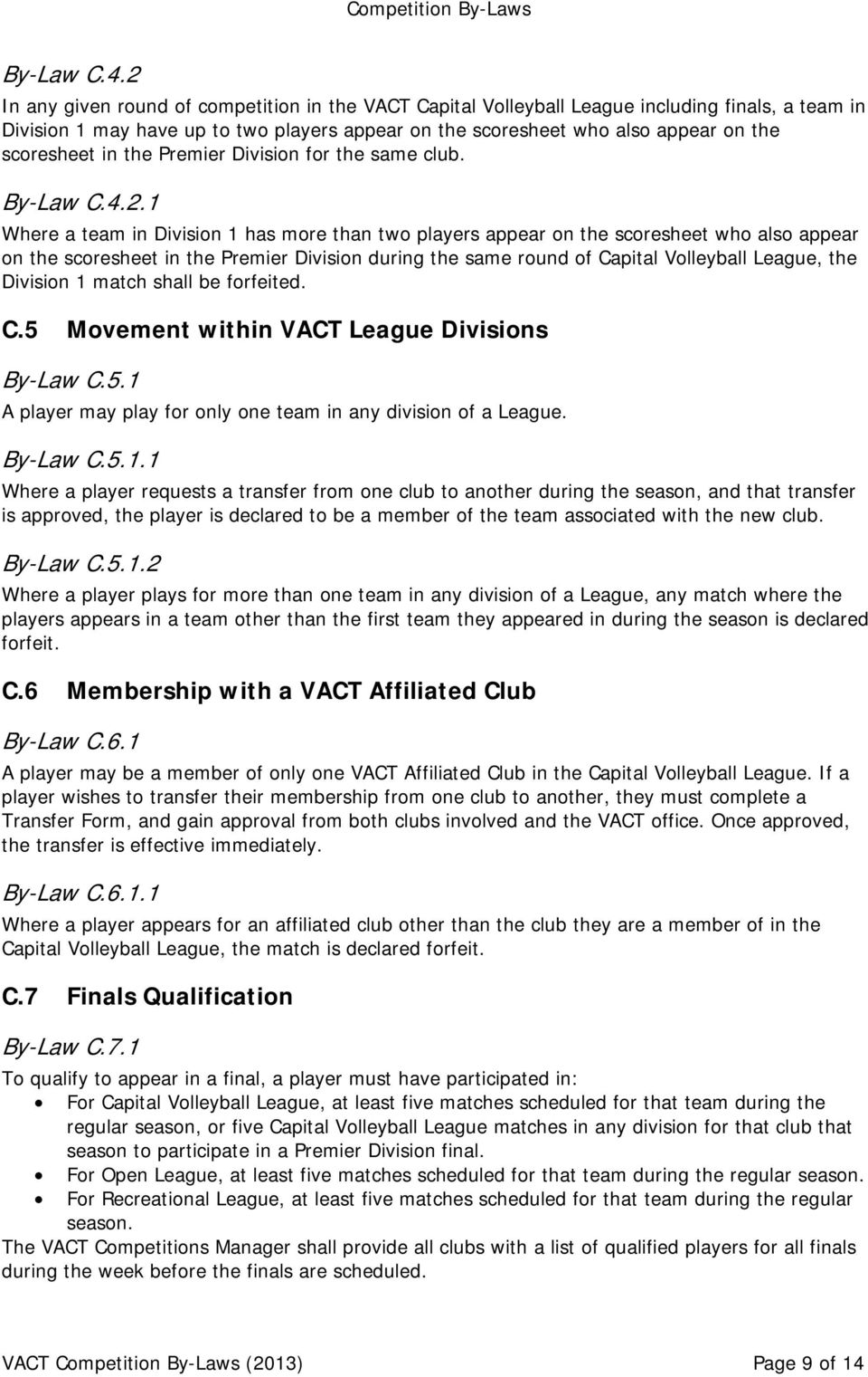 in the Premier Division for the same club. By-Law C.4.2.