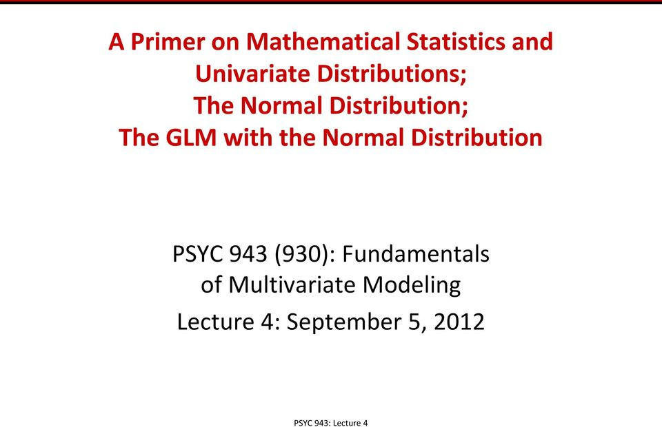 Normal Distribution PSYC 943 (930): Fundamentals of