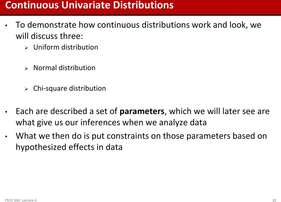 set of parameters, which we will later see are what give us our inferences when we analyze data What we
