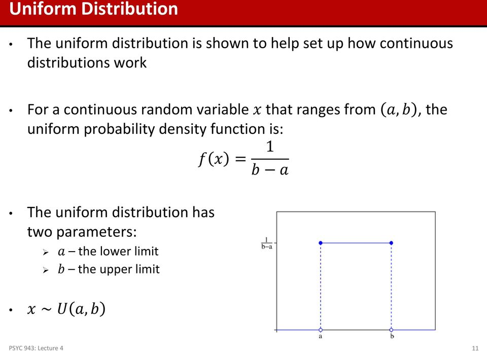 a, b, the uniform probability density function is: f x = 1 b a The uniform