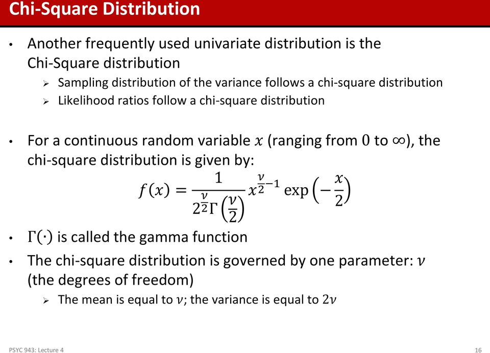 from 0 to ), the chi-square distribution is given by: 1 f x = 2 ν 2Γ ν x ν 2 1 exp x 2 2 Γ is called the gamma function The chi-square
