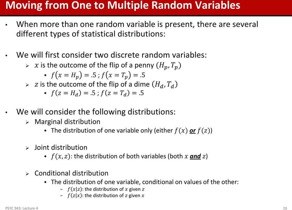 5 We will consider the following distributions: Marginal distribution The distribution of one variable only (either f(x) or f(z)) Joint distribution f(x, z): the distribution of both variables