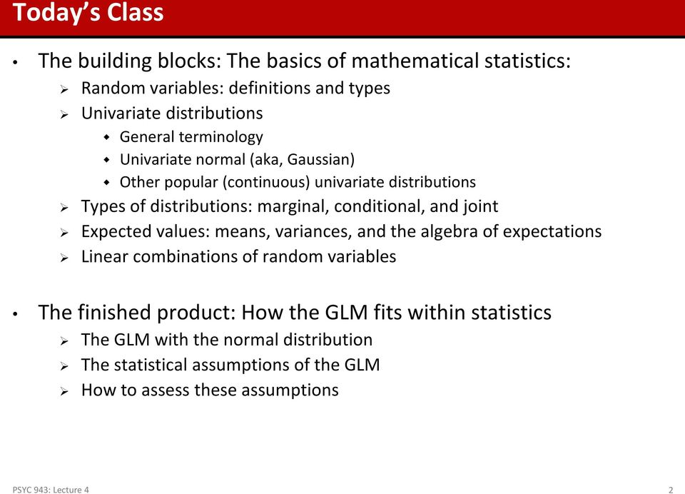 joint Expected values: means, variances, and the algebra of expectations Linear combinations of random variables The finished product: How the GLM