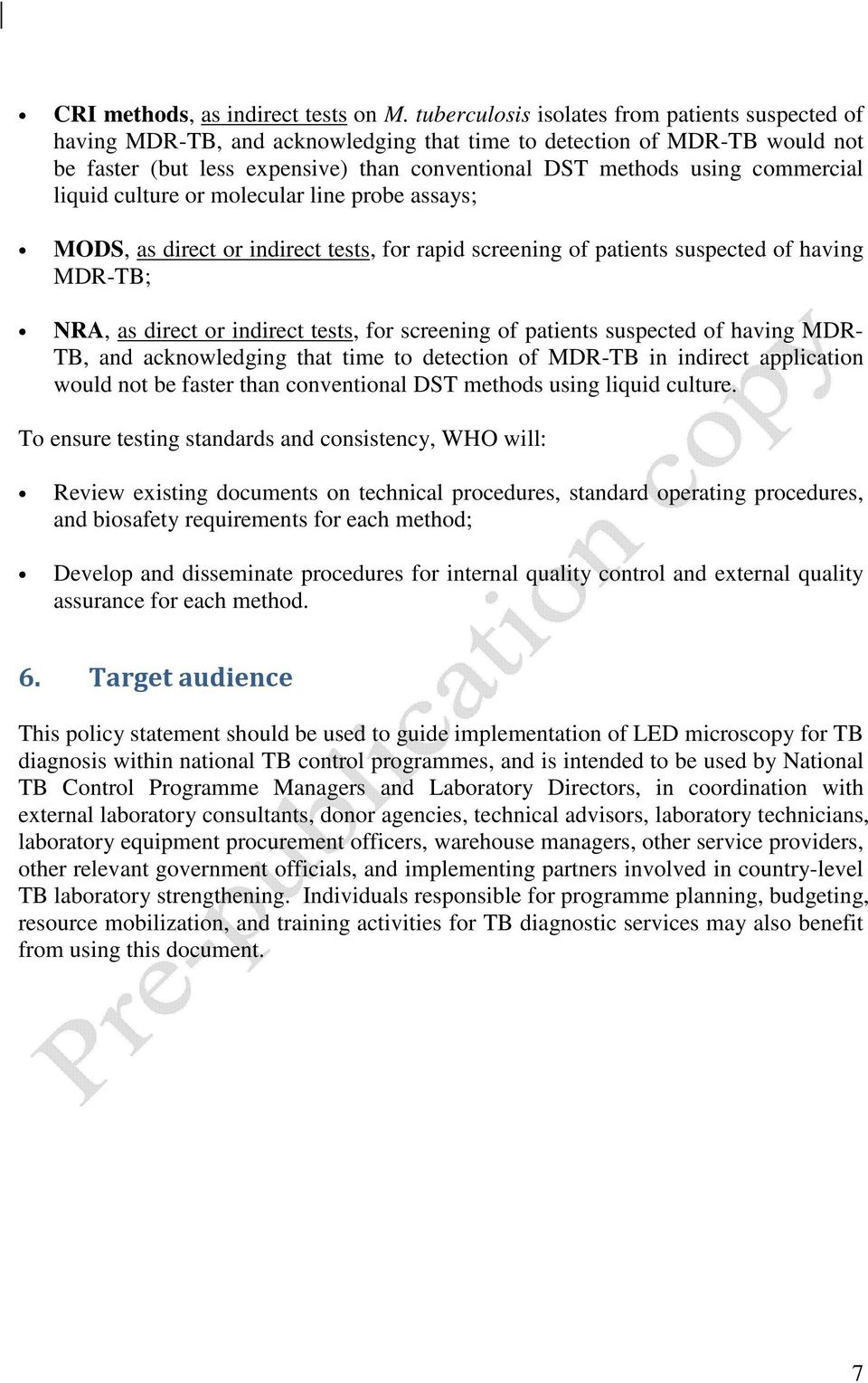 commercial liquid culture or molecular line probe assays; MODS, as direct or indirect tests, for rapid screening of patients suspected of having MDR-TB; NRA, as direct or indirect tests, for