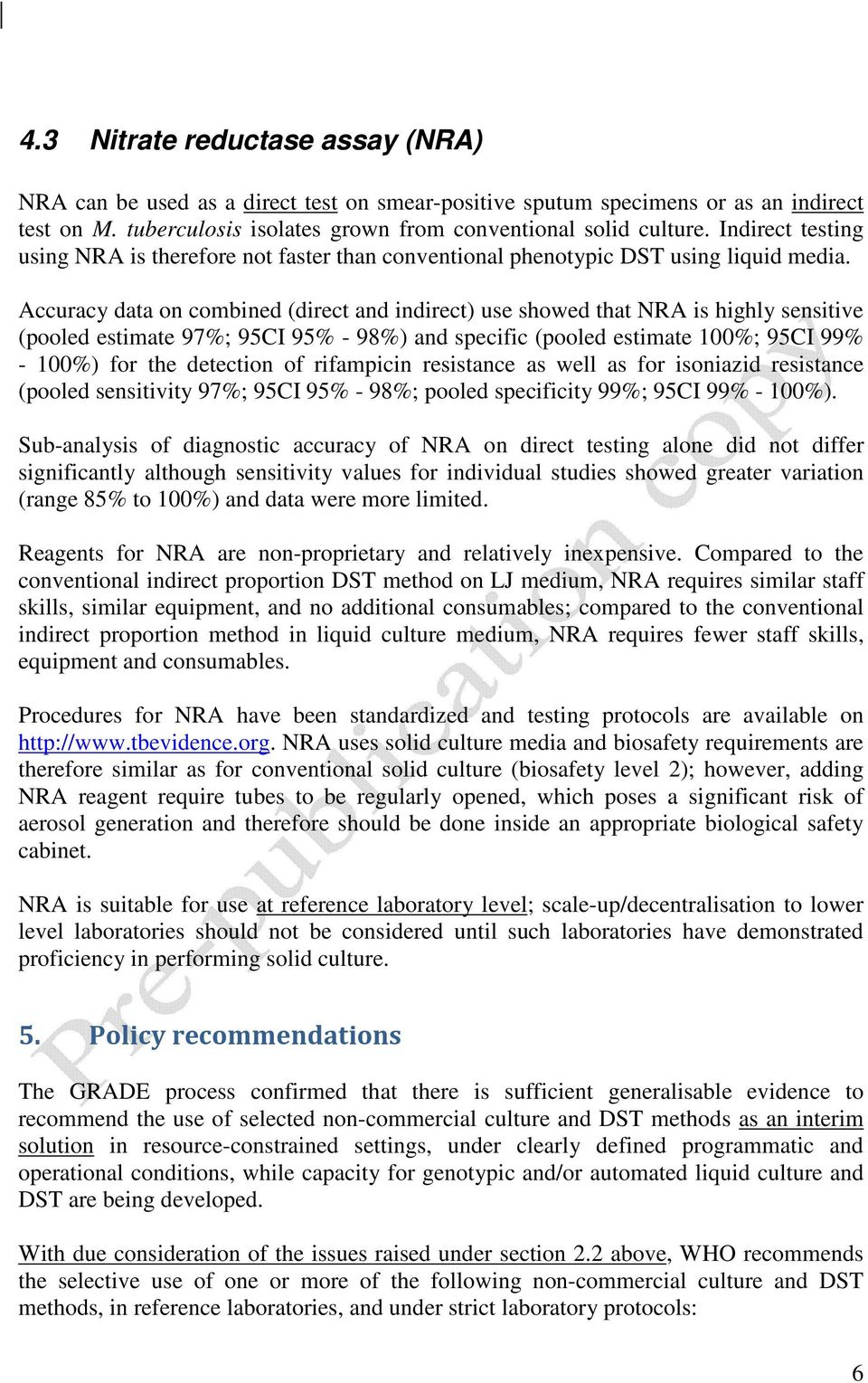 Accuracy data on combined (direct and indirect) use showed that NRA is highly sensitive (pooled estimate 97%; 95CI 95% - 98%) and specific (pooled estimate 100%; 95CI 99% - 100%) for the detection of