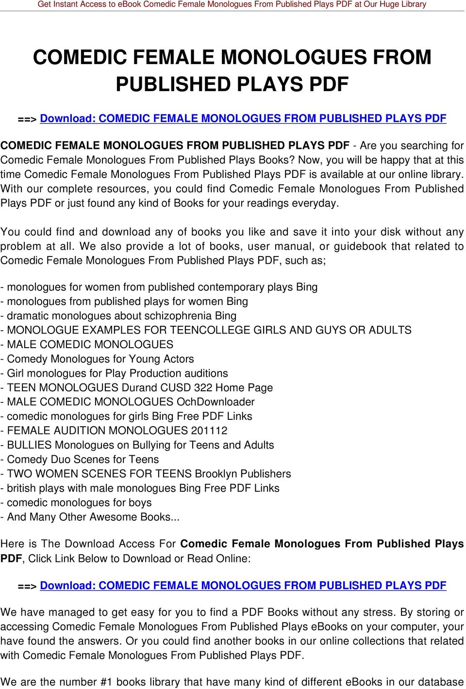 With our complete resources, you could find Comedic Female Monologues From Published Plays PDF or just found any kind of Books for your readings everyday.