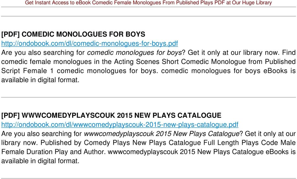 comedic monologues for boys ebooks is available in digital format. [PDF] WWWCOMEDYPLAYSCOUK 2015 NEW PLAYS CATALOGUE http://ondobook.com/dl/wwwcomedyplayscouk-2015-new-plays-catalogue.