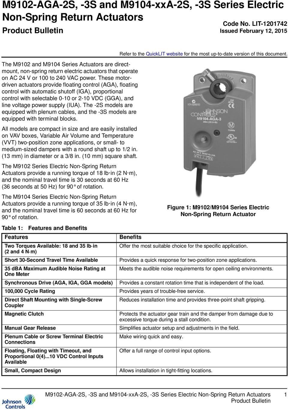 These motordriven actuators provide floating control (AGA), floating control with automatic shutoff (IGA), proportional control with selectable 0-10 or 2-10 VDC (GGA), and line voltage power supply