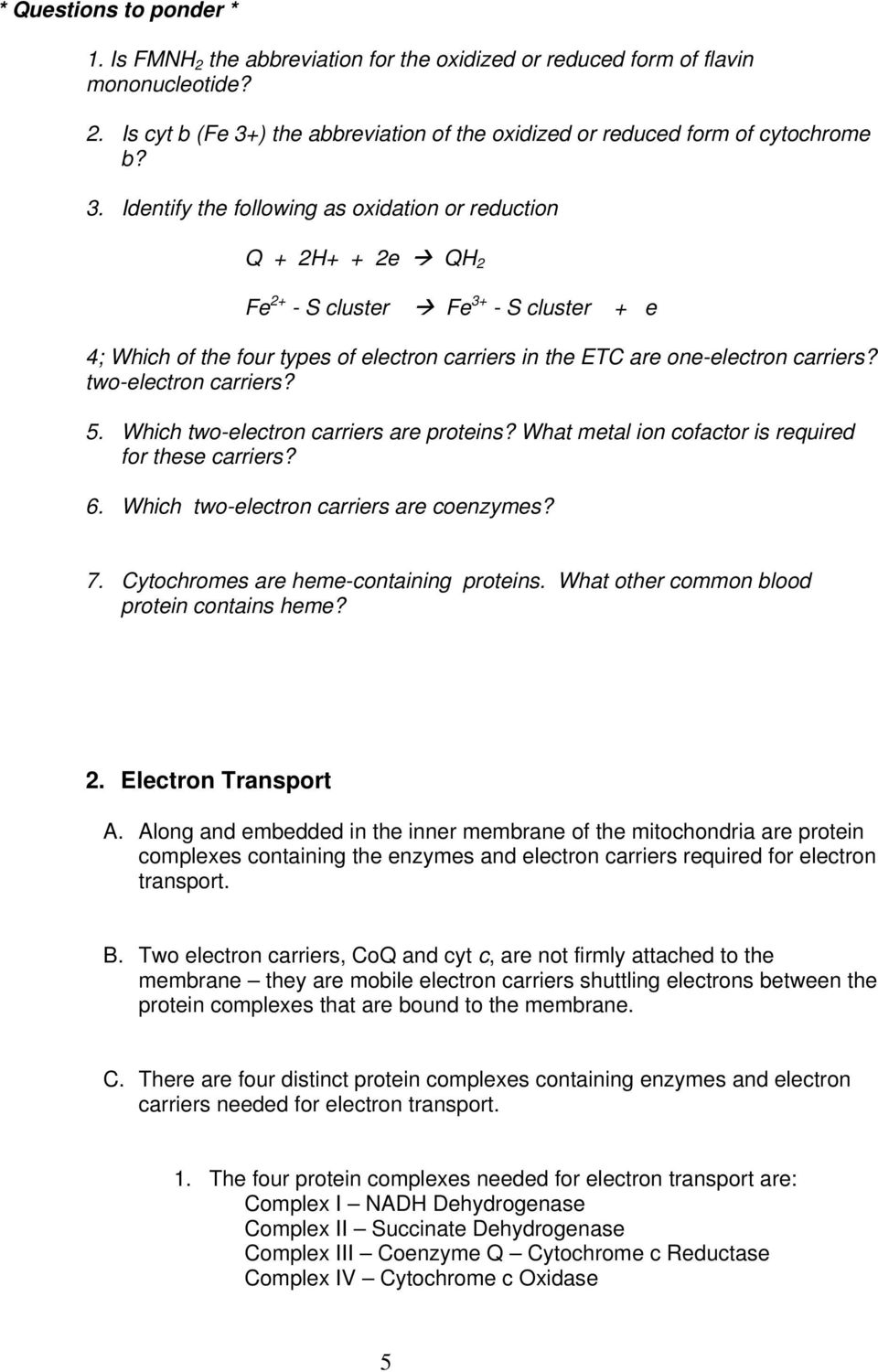 two-electron carriers? 5. Which two-electron carriers are proteins? What metal ion cofactor is required for these carriers? 6. Which two-electron carriers are coenzymes? 7.