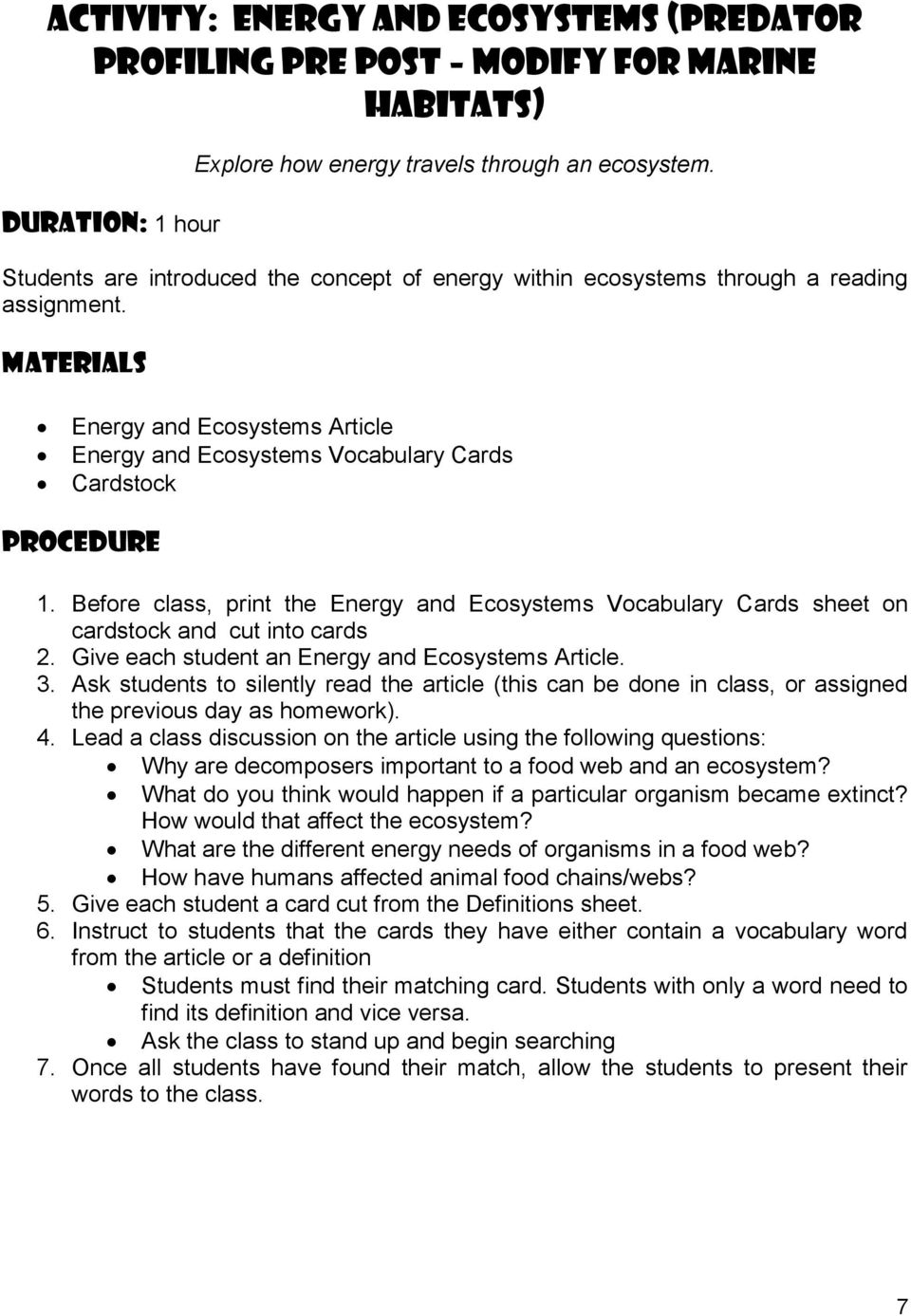 Before class, print the Energy and Ecosystems Vocabulary Cards sheet on cardstock and cut into cards 2. Give each student an Energy and Ecosystems Article. 3.