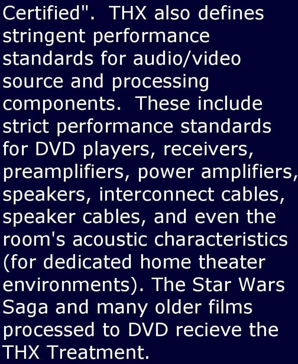 These include strict performance standards for DVD players, receivers, preamplifiers, power amplifiers,
