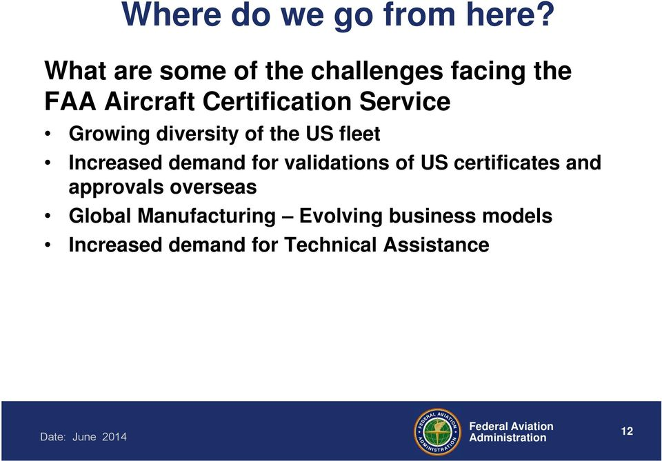 Service Growing diversity of the US fleet Increased demand for validations
