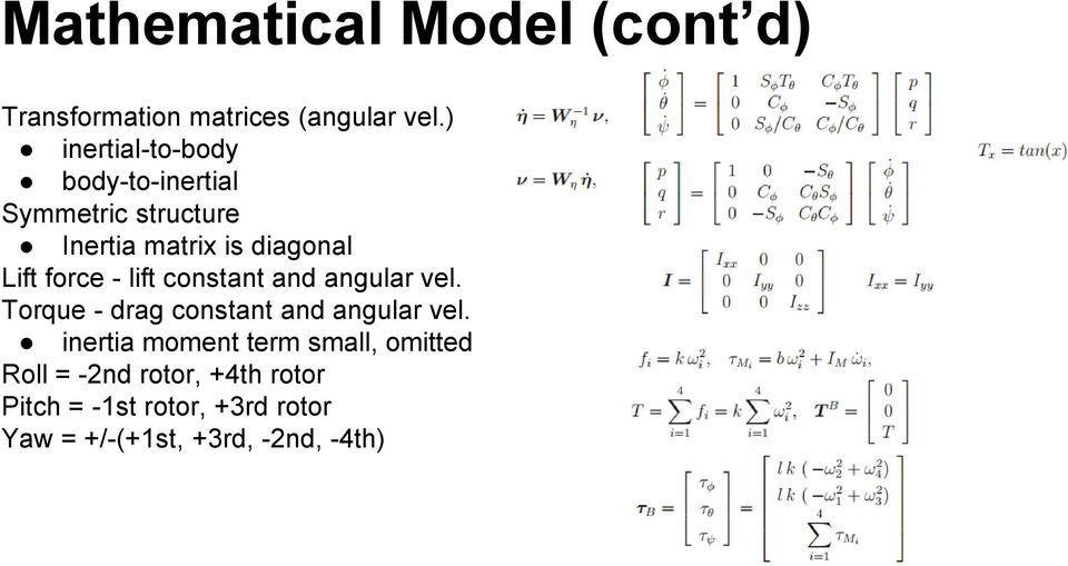 force - lift constant and angular vel. Torque - drag constant and angular vel.