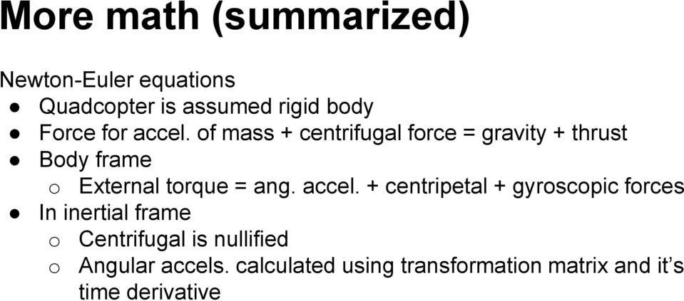 of mass + centrifugal force = gravity + thrust Body frame o External torque = ang.