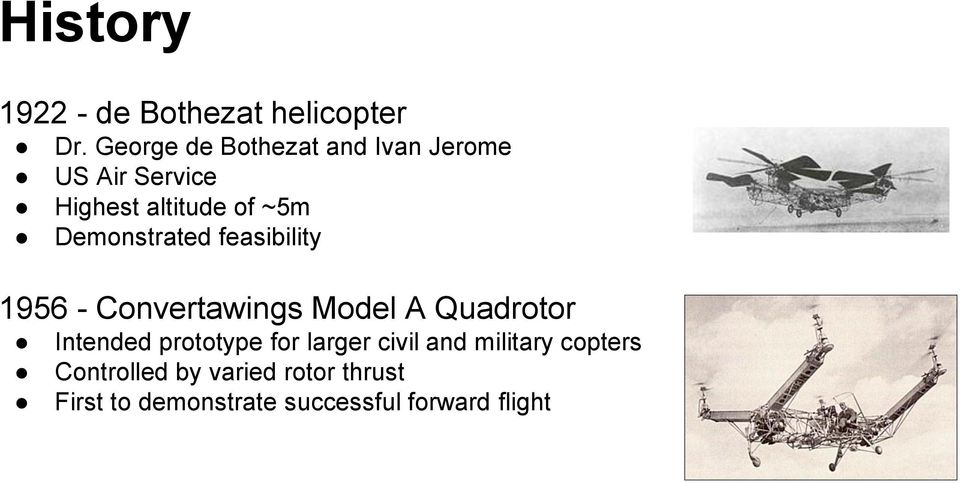 Demonstrated feasibility 1956 - Convertawings Model A Quadrotor Intended