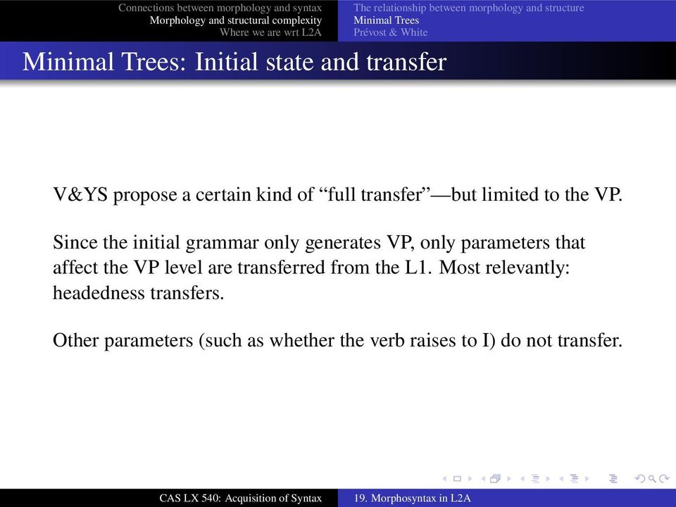 Since the initial grammar only generates VP, only parameters that affect the VP